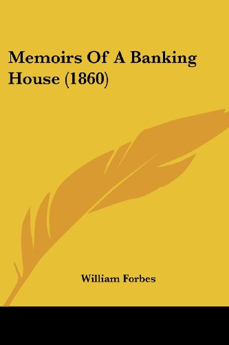 Memoirs Of A Banking House (1860)