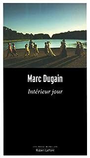 Intérieur jour, Dugain, Marc