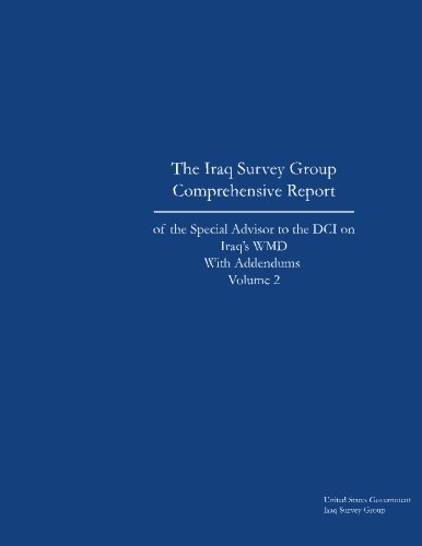 The Iraq Survey Group Comprehensive Report of the Special Advisor to the DCI on Iraq's WMD with Addendums Volume 2 ebook