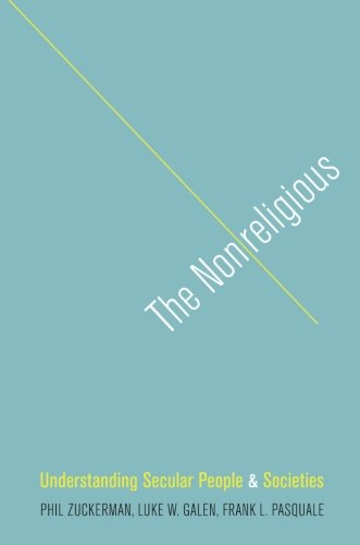 The Nonreligious: Understanding Secular People And Societies