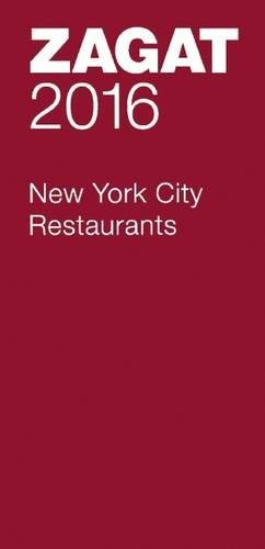 (2016 New York City Restaurants (Zagat Survey: New York City Restaurants))