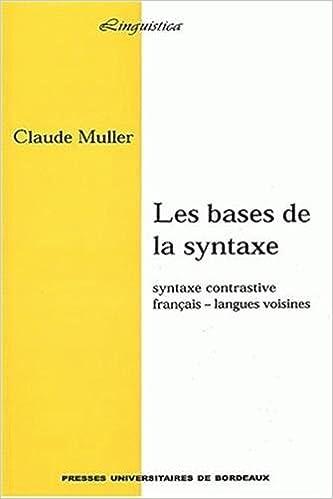 En ligne téléchargement gratuit Les bases de la syntaxe. Syntaxe contrastive Français - Langues voisines epub pdf