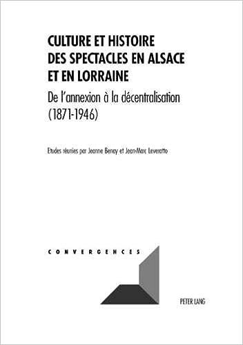 Télécharger livre Culture Et Histoire Des Spectacles En Alsace Et En Lorraine: De L'annexion a La Decentralisation pdf gratuit