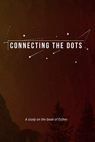 Connecting the Dots: A study on the book of Esther