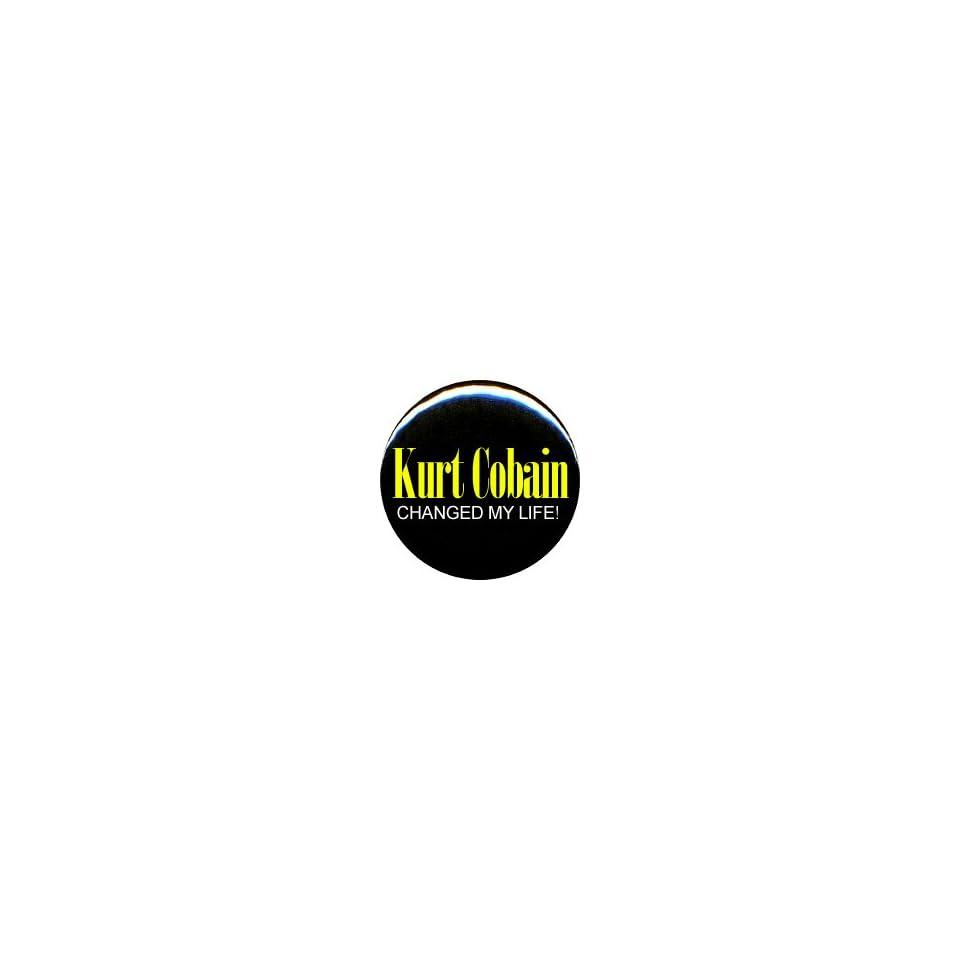 1 Nirvana Kurt Cobain Changed My Life Button/Pin