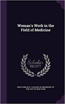 Book Woman's Work in the Field of Medicine