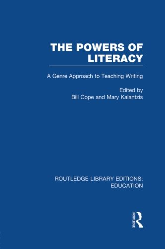 The Powers of Literacy (RLE Edu I): A Genre Approach to Teaching Writing