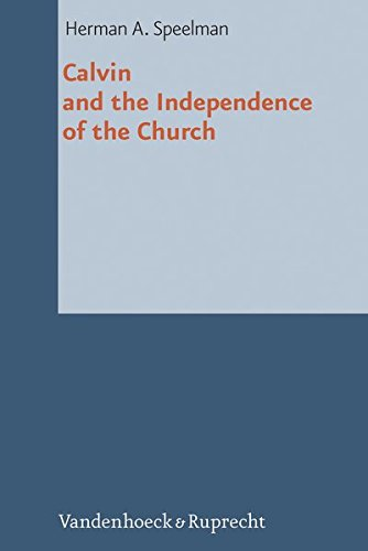 Download Calvin and the Independence of the Church (Reformed Historical Theology) (German Edition) pdf