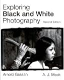 Exploring Black &_White Photography 2ND EDITION