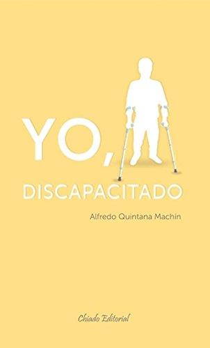 Descargar Libro Yo, Discapacitado Alfredo Quintana Machín