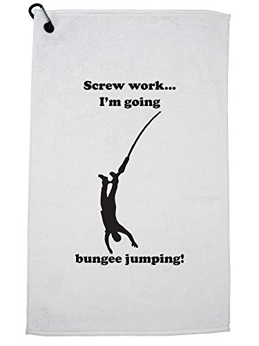 Hilarious Screw Work I'm Going Bungee Jumping! Golf Towel with Carabiner Clip by Hollywood Thread