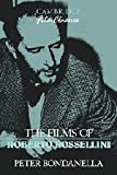 The Films of Roberto Rossellini, Peter E. Bondanella, 0521392365