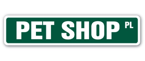 PET SHOP Street Sign animals dogs cats bunny snakes   Indoor/Outdoor   18