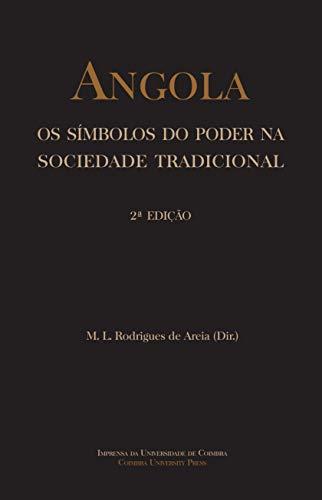 Angola. Os símbolos do poder na sociedade tradicional [Ebook]