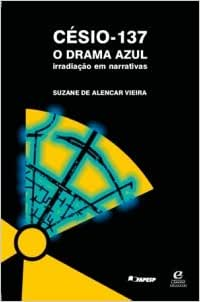 Césio 137: o drama azul: irradiação em narrativas