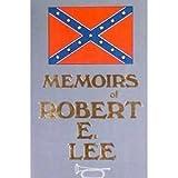 Memoirs of Robert E. Lee, A. L. Lang, 0890096945