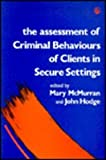 The Assessment of Criminal Behaviour in Secure Settings, , 1853021245