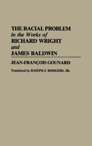 The Racial Problem in the Works of Richard Wright and James Baldwin (Contributions in Afro-american & African Studies) (Richard Wright Early Works)