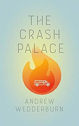 The Crash Palace by Andrew Wedderburn