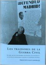 Traidores de la Guerra civil, los - el papel de los funcionarios estad: Amazon.es: Olaya Morales, Francisco: Libros
