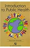 Introduction to Public Health, Schneider, Mary-Jane, 0834208393