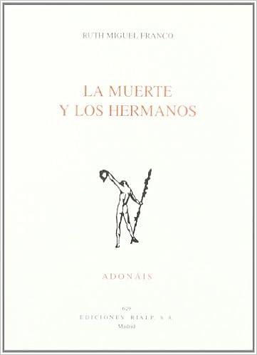 La muerte y los hermanos (Poesía. Adonáis): Amazon.es: Ruth ...