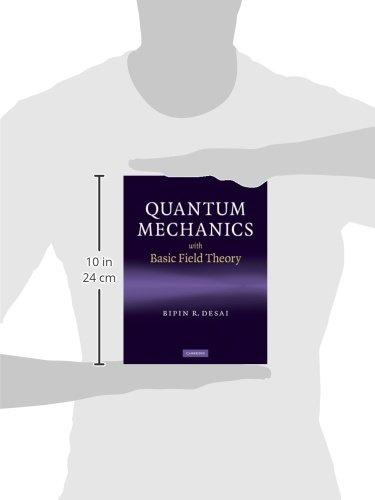 Quantum Mechanics with Basic Field Theory