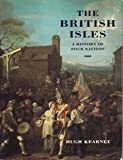 The British Isles : A History of Four Nations, Kearney, Hugh F., 0521396557