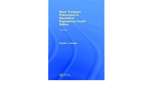 Basic transport phenomena in biomedical engineering fourth edition basic transport phenomena in biomedical engineering fourth edition ronald l fournier 9781498768719 amazon books fandeluxe Image collections