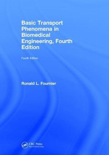 Basic Transport Phenomena in Biomedical Engineering, Fourth Edition