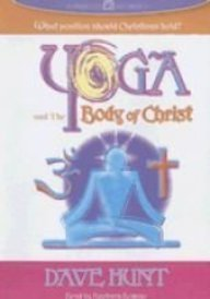 Yoga and the Body of Christ (audiobook): What Position Should Christians Hold?