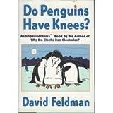 Do Penguins Have Knees? : An Imponderables Book, Feldman, David, 0060162945