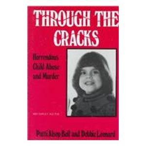 Through the Cracks: Horrendous Child Abuse and Murder