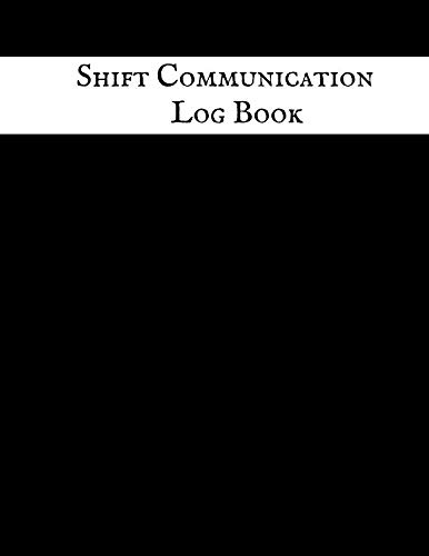 Shift communication log Book: Work Shift Management Logbook |Daily Staff Communication Record Note Pad| Shift Handover Organizer for Recording Duty ... sign in &Out, Action, Concern and many more