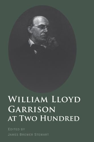 William Lloyd Garrison at Two Hundred (The David Brion Davis Series)