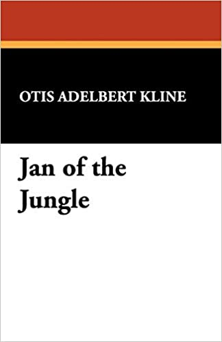 Jan of the Jungle by Otis Adelbert Kline (2009-01-01)