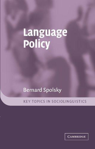 Language Policy (Key Topics in Sociolinguistics) by Bernard Spolsky