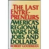The Last Entrepreneurs, Robert Goodman, 0896081451