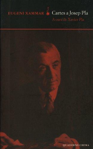Descargar Libro Cartes A Josep Pla Eugeni Xammar