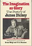 img - for The Imagination as Glory: The Poetry of James Dickey book / textbook / text book