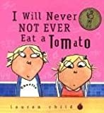 I Will Never Not Ever Eat A Tomato Charlie And Lola border=