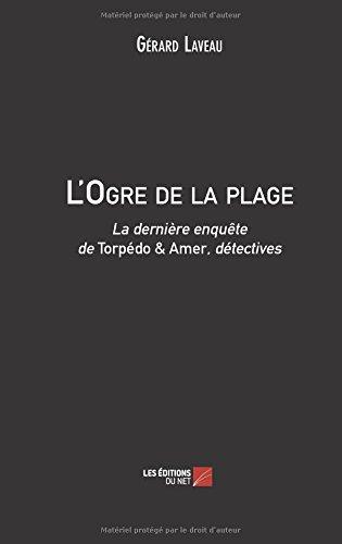 Download L'Ogre de la plage: La dernière enquête de Torpédo & Amer, détectives (French Edition) ebook
