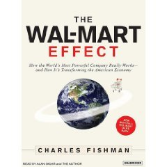 The Wal-Mart Effect: How the World's Most Powerful Company Really Works--and How It's Transforming the American Economy [Unabridged 9-CD Set] (AUDIO CD/AUDIO BOOK) by