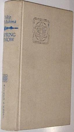 Spring Snow [The Sea of Fertility: A Cycle in Four Novels] by Alfred A. Knopf, Inc.
