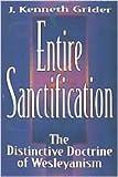 Entire Sanctification, J. Kenneth Grider, 0834106493