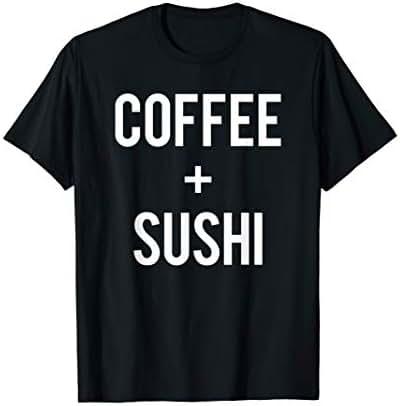 Love Coffee And Japanese Sushi Run On Caffeine Lover Gift T-Shirt