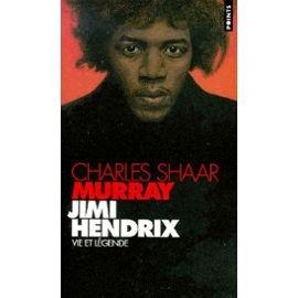 Jimi Hendrix : vie et légende, Murray, Charles Shaar