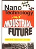 Nanotechnology And Industrial Future (4 Vols. Set)