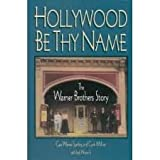 img - for Hollywood Be Thy Name book / textbook / text book