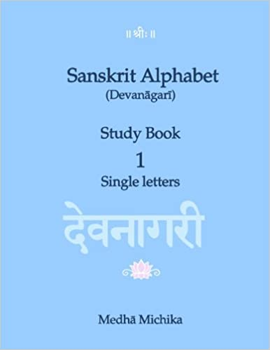 Sanskrit Alphabet (Devanagari) Study Book Volume 1 Single Letters